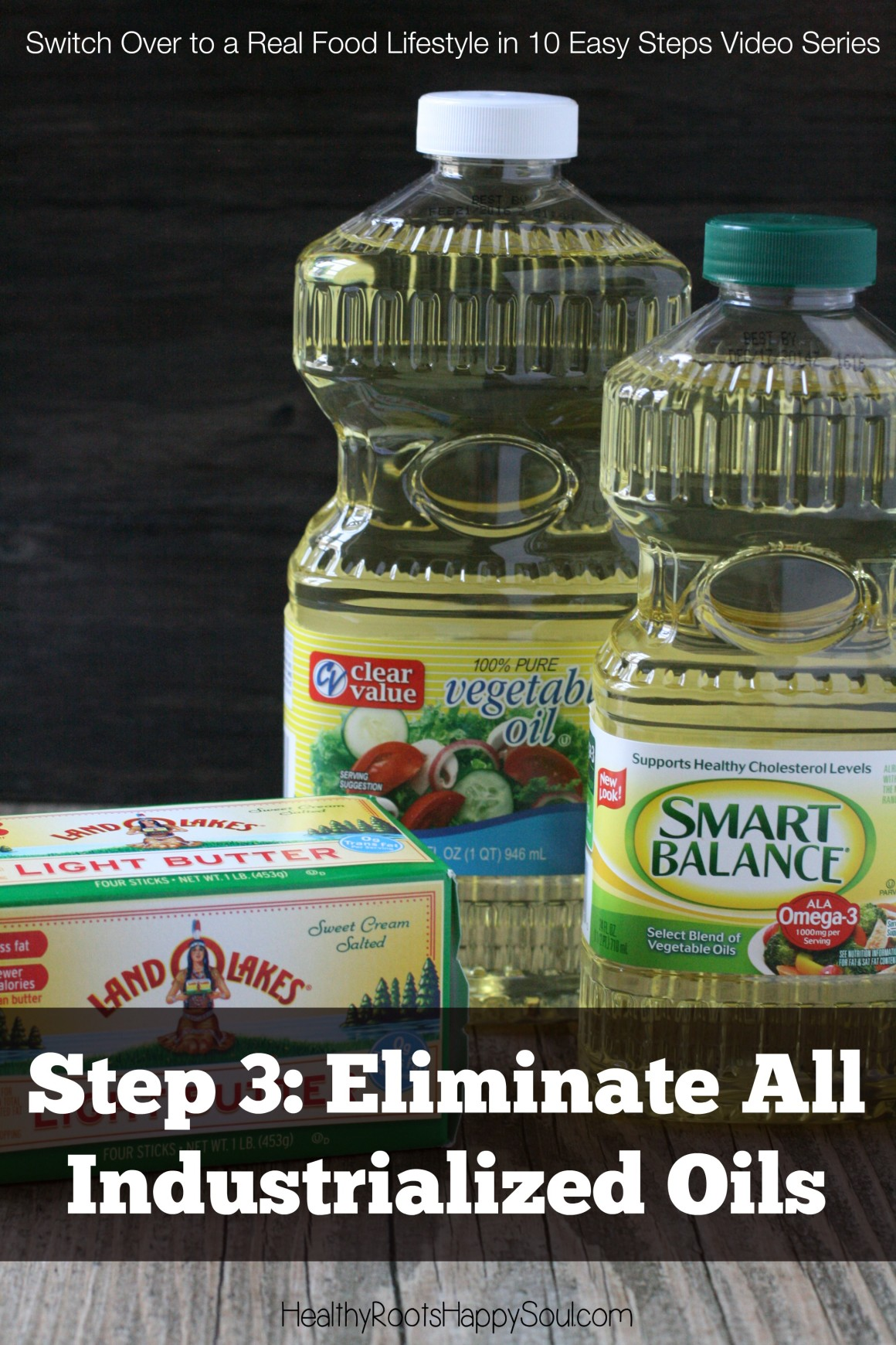 Step 3: Eliminate All Industrialized Oils